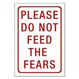no feeding the fear